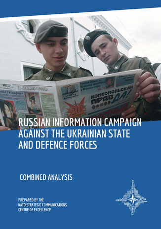 Russian information campaign against the Ukrainian state and defence forces : combined analysis