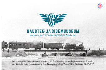 Raudtee- ja Sidemuuseum = Railway and Communications Museum