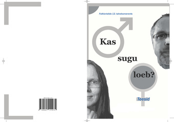Kas sugu loeb? : folkloristide 13. talvekonverents : 8.-9. märtsil 2018 Nelijärve puhkekeskus : teesid  = Does gender matter? : 13th Winter Conference of folklorists : 8th-9th March 2018 Nelijärve Holiday Centre : abstracts