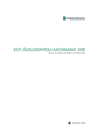 Eesti jõudluskontrolli aastaraamat = Results of Animal Recording in Estonia ; 2008