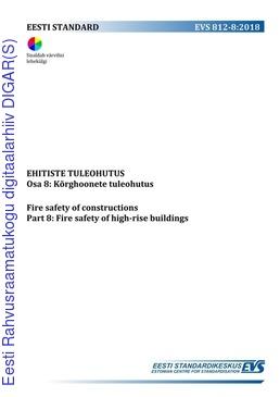 301e7e8f2ed EVS 812-8:2018 Ehitiste tuleohutus. Osa 8, Kõrghoonete tuleohutus ...